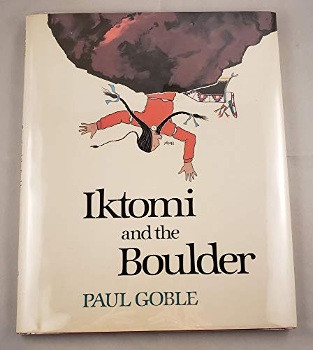 Iktomi and the Boulder: A Plains Indian: Goble, Paul