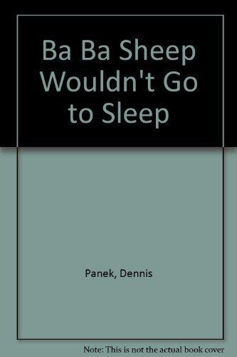 9780531057766: Ba Ba Sheep Wouldn't Go to Sleep