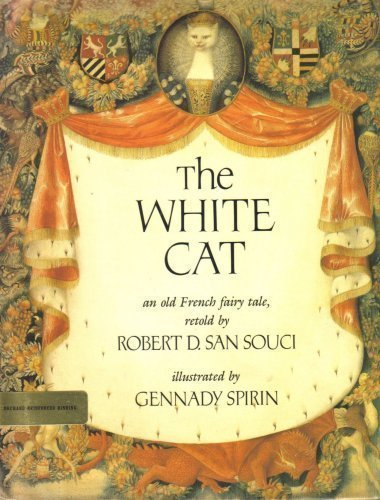 The White Cat: An Old French Fairy: San Souci, Robert