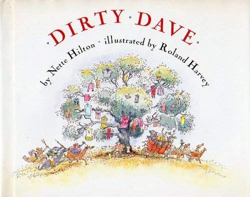Dirty Dave: Nette Hilton, Roland Harvey (Illustrator)
