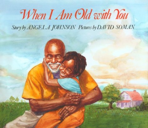 When I Am Old with You: Angela Johnson