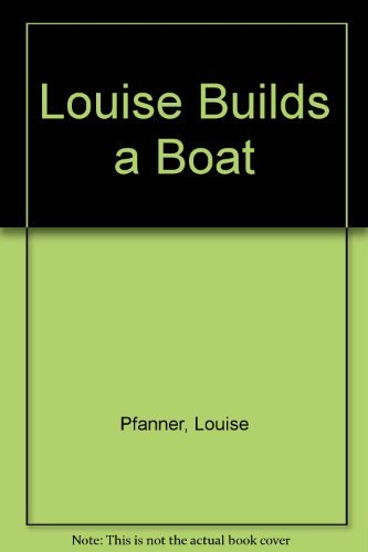 9780531058886: Louise Builds a Boat