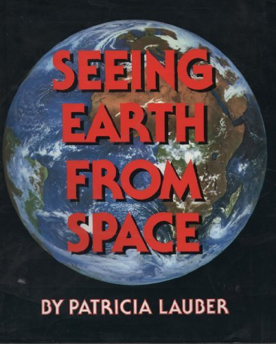 9780531059029: Seeing Earth from Space