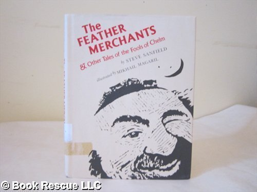 9780531059586: The Feather Merchants and Other Tales of the Fools of Chelm
