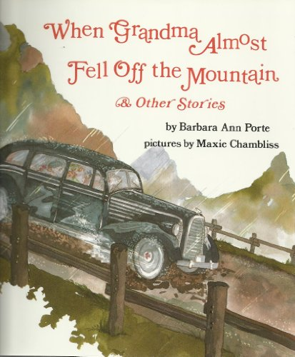 9780531059654: When Grandma Almost Fell Off the Mountain & Other Stories