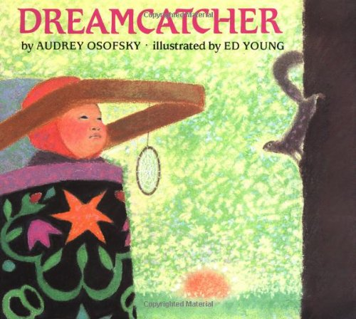 Dreamcatcher: Audrey Osofsky, Ed Young (Illustrator)
