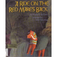 A Ride on the Red Mare's Back: Le Guin, Ursula K.