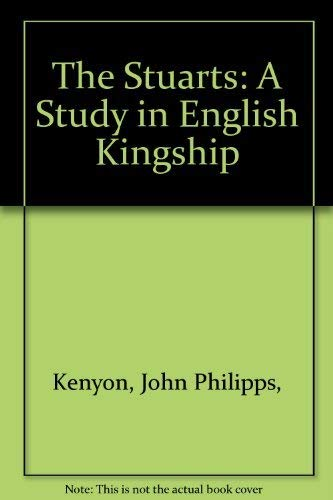 9780531060230: The Stuarts: A Study in English Kingship