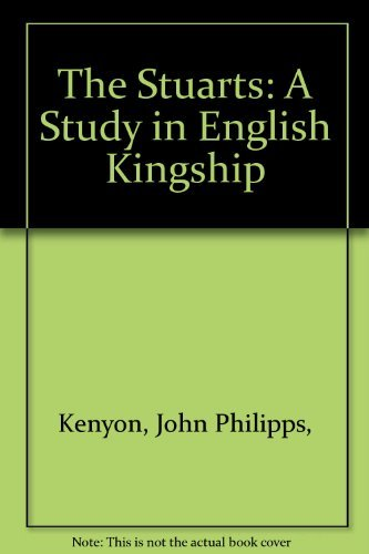 9780531060230: The Stuarts: A Study in English Kingship