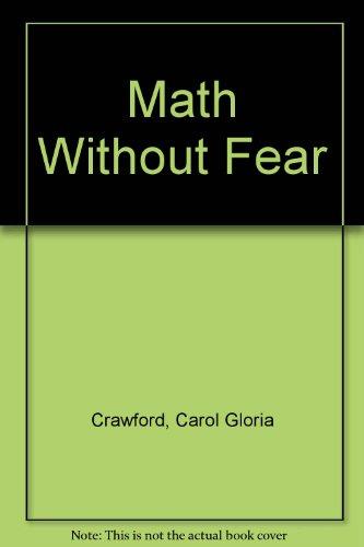 Math without Fear: Crawford, Carol Gloria