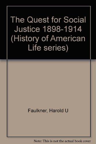 Quest for Social Justice, 1898-1914: Harold Underwood Faulkner