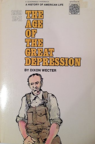 The Age of the Great Depression, 1929-1941: Wecter, Dixon