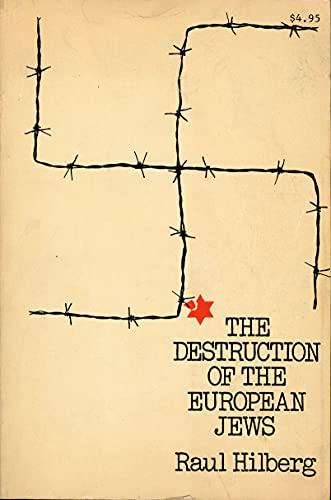The Destruction of the European Jews: Hilberg, Raul
