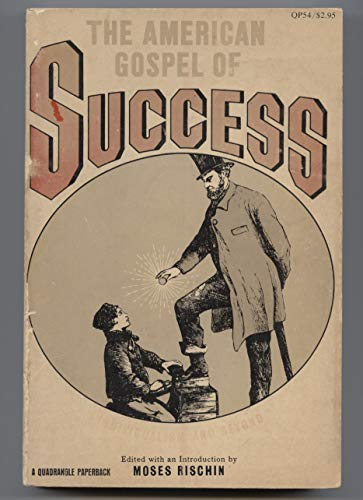 9780531064863: The American Gospel of Success: Individualism and Beyond.