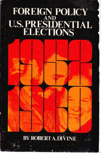 9780531064962: Foreign Policy and United States Presidential Elections 1952-60