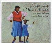 Shoes Like Miss Alice's: Johnson, Angela