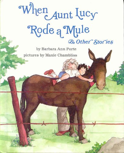 When Aunt Lucy Rode a Mule & Other Stories: Porte, Barbara Ann