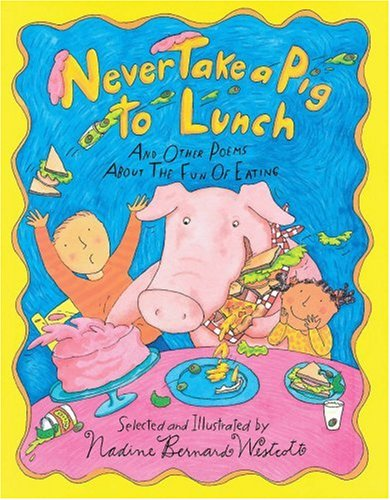 9780531068342: Never Take A Pig To Lunch