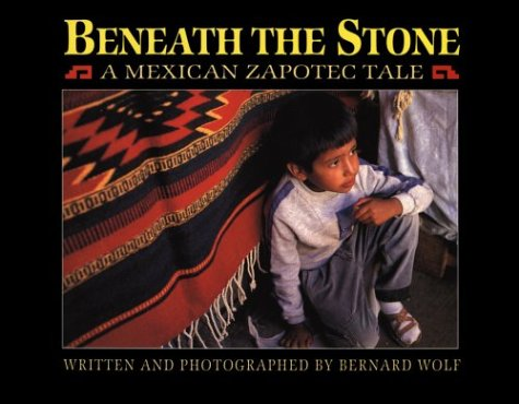 9780531068359: Beneath the Stone: A Mexican Zapotec Tale