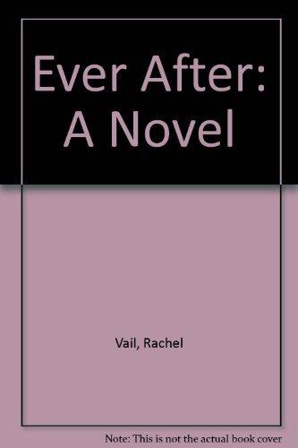 9780531068380: Ever After: A Novel