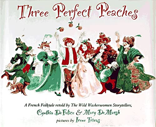 9780531068724: Three Perfect Peaches: A French Folktale
