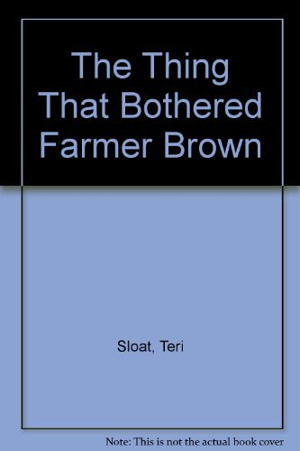 9780531068830: The Thing That Bothered Farmer Brown.