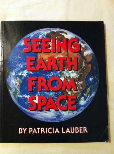 Seeing Earth From Space (Orchard Paperbacks): Patricia Lauber