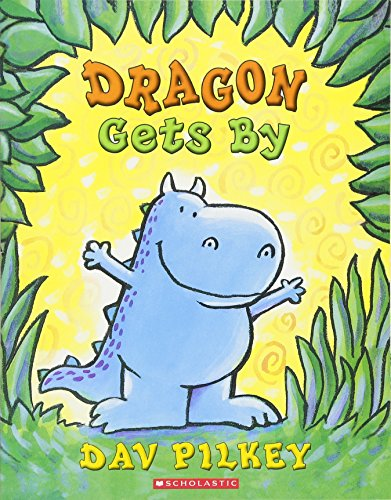 Dragon Gets By (Dragon Tales): Dav Pilkey