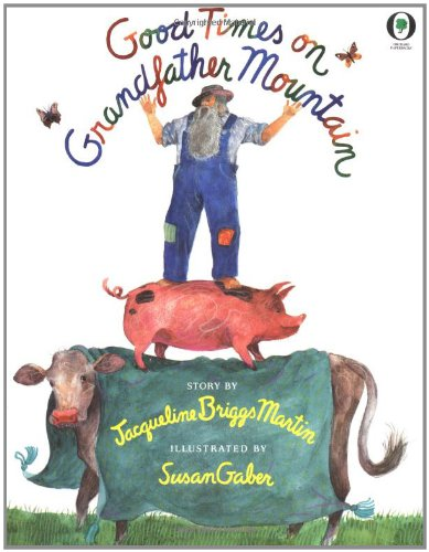 Good Times On Grandfather Mountain (Orchard Paperbacks): Jacqueline Briggs Martin