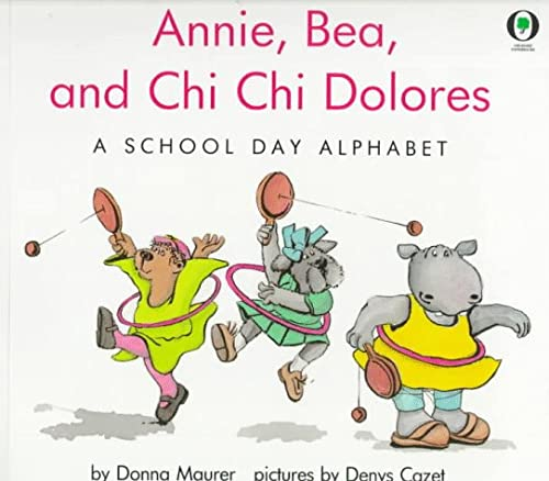 9780531070925: Annie, Bea, and Chi Chi Dolores: A School Day Alphabet (Orchard Paperbacks)