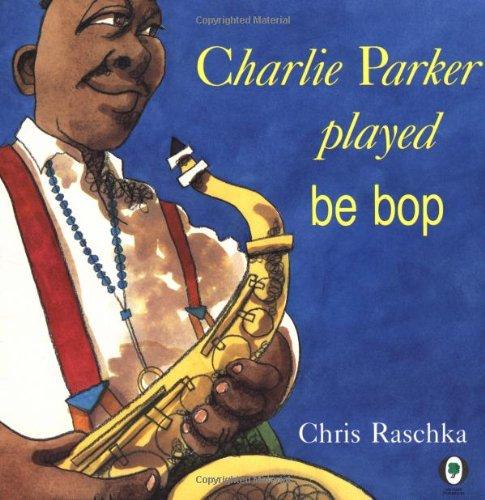 9780531070956: Charlie Parker Played Be Bop