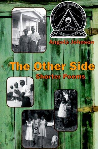 The Other Side: Shorter Poems: Johnson, Angela