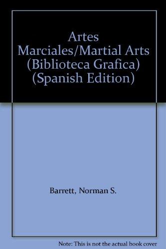 Artes Marciales/Martial Arts (Biblioteca Grafica) (Spanish Edition): Barrett, Norman S.