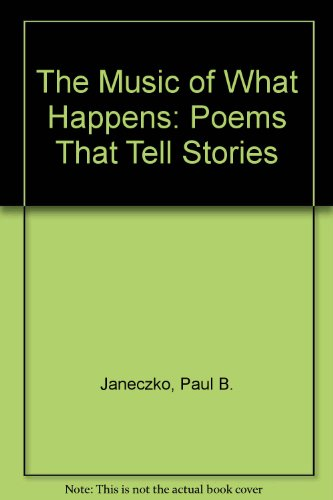 The Music of What Happens: Poems That Tell Stories (0531083578) by Janeczko, Paul B.