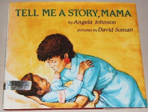 Tell Me a Story, Mama: Johnson, Angela
