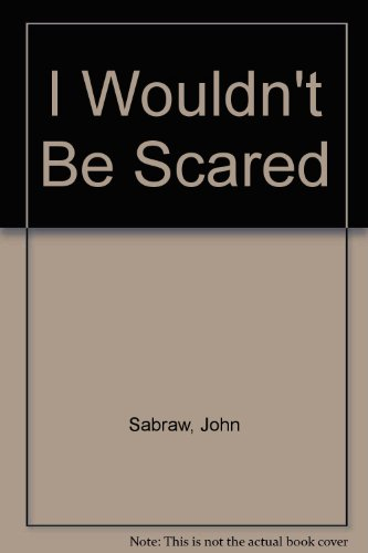 I Wouldn't Be Scared: John Sabraw