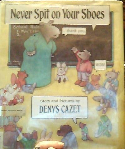 Never Spit on Your Shoes: Cazet, Denys