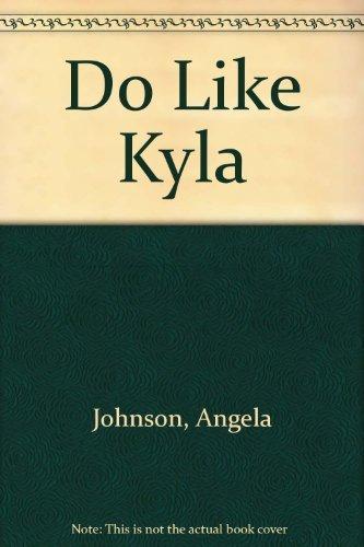 Do Like Kyla: Johnson, Angela
