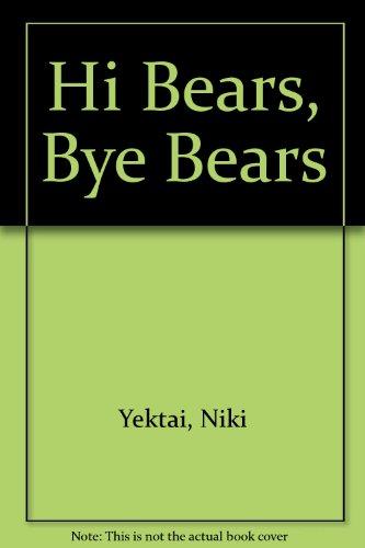 9780531084588: Hi Bears, Bye Bears