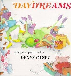 Daydreams: Denys Cazet