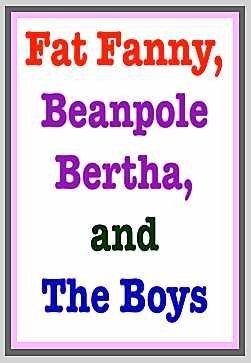 9780531085288: Fat Fanny, Beanpole Bertha, and the Boys