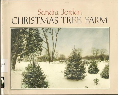 Christmas Tree Farm: Sandra Jordan