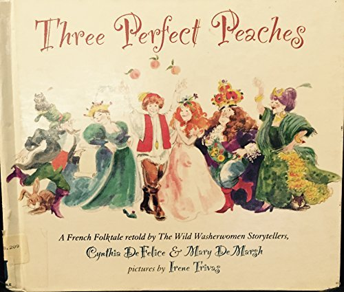 9780531087220: Three Perfect Peaches: A French Folktale
