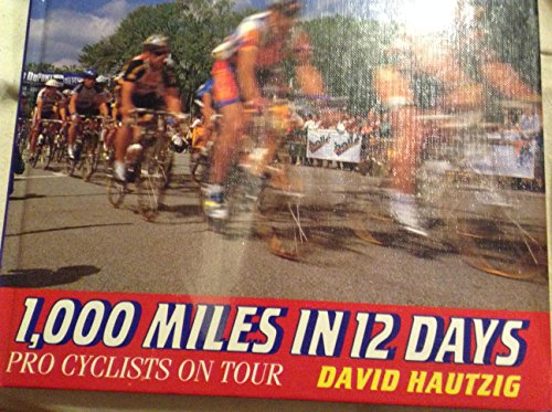 9780531087466: 1,000 Miles in 12 Days: Pro Cyclists on Tour