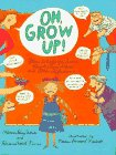 9780531087718: Oh, Grow Up!: Poems to Help You Survive Parents, Chores, School, and Other Afflictions