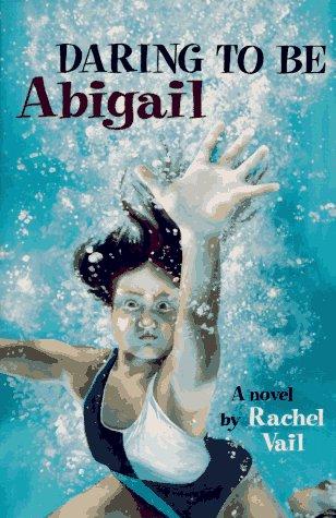 9780531088678: Daring to Be Abigail: A Novel