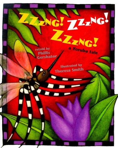 Zzzng! Zzzng! Zzzng!: A Yoruba Tale (Venture-Health & the Human Body): Gershator, Phillis