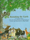 Remaking the Earth: A Creation from the: Goble, Paul