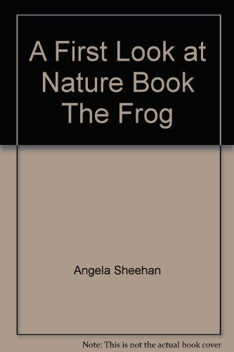 9780531090558: A First Look at Nature Book The Frog
