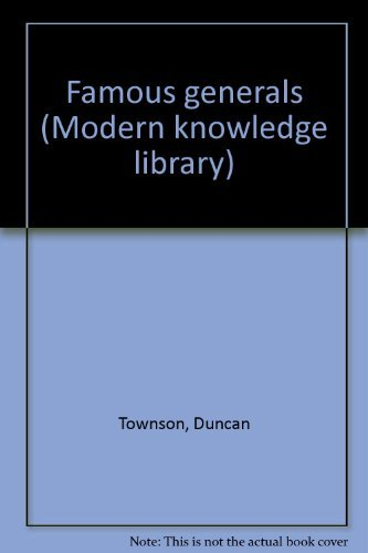Famous generals (Modern knowledge library): Townson, Duncan
